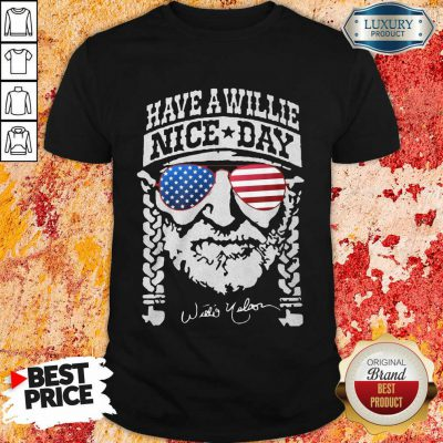 Willie Nelson Have A Willie Nice Day American Flag Shirt