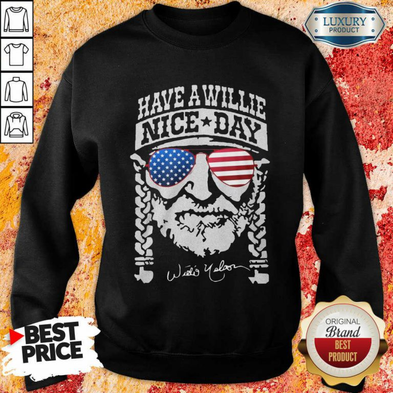 Willie Nelson Have A Willie Nice Day American Flag Sweatshirt