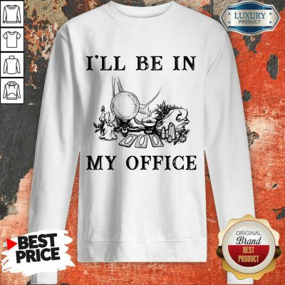 Witch I'll Be In My Office Sweatshirt